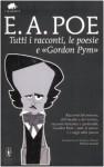 Tutti i racconti, le poesie e «Gordon Pym» - Edgar Allan Poe