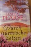 Durch stürmische Zeiten - Lesley Pearse, Katharina Kramp