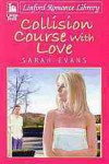 Collision Course with Love - Sarah Evans