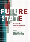 Future State: Directions for Public Management in New Zealand - Bill Ryan
