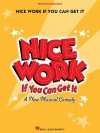 Nice Work If You Can Get It: Vocal Selections - Joe Dipietro, George Gershwin, Ira Gershwin