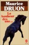 Le Bonheur Des Uns... - Maurice Druon