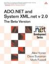 ADO.NET and System.XML V. 2.0--The Beta Version - Alex Homer, David Sussman, Mark Fussell