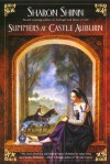 Summers at Castle Auburn - Sharon Shinn