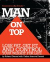 Man On Top: Lose Fat, Get Fit, and Control Your Weight For Life - Roland Denzel, Galina Denzel, Lou Schuler
