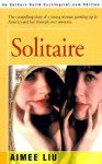 Solitaire: The compelling story of a young woman growing up in America and her triumph over anorexia. - Aimee Liu
