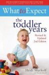 What to Expect: The Toddler Years 2nd Edition - Heidi Murkoff, Sharon Mazel