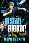 Justin Bieber: The Fever! - Marc Shapiro