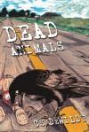 Dead Animals - C.S. DeWildt