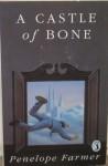 A Castle Of Bone - Penelope Farmer