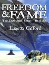 Freedom and Fame [The Dark Staff Series Book 6] - Lazette Gifford
