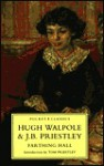 Farthing Hall - Hugh Walpole, J.B. Priestley, Tom Priestley