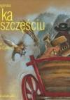 Bajka o szczęściu - Izabela Degórska, Aleksandra Kucharska-Cybuch