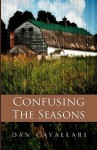 Confusing the Seasons - Dan Cavallari