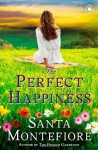 The Perfect Happiness: A Novel - Santa Montefiore