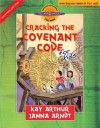 Cracking the Covenant Code for Kids - Kay Arthur, Janna Arndt