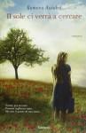 Il sole ci verrà a cercare - Ramona Ausubel, Roberta Scarabelli