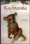 Kachtanka - Anton Chekhov, Gennadij Spirin, Rubens Figueiredo