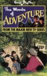 The Woods of Adventure (Enid Blyton's Adventure) - Enid Blyton