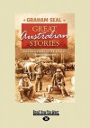 Great Australian Stories: Legends, Yarns and Tall Tales - Graham Seal