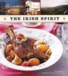 The Irish Spirit: Recipes Inspired by the Legendary Drinks of Ireland - Margaret M. Johnson, Leigh Beisch
