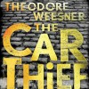 The Car Thief - Theodore Weesner, To Be Announced
