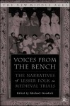 Voices from the Bench: The Narratives of Lesser Folk in Medieval Trials - Michael Goodich, Bonnie Wheeler