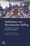 Stabilization and Reconstruction Staffing: Developing U.S. Civilian Personnel Capabilities - Terrence K. Kelly