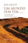 Um Mundo Sem Fim - Volume I - Ken Follett