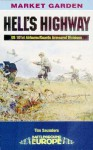HELL'S HIGHWAY: U.S. 101st Airborne -1944 (Battleground Europe:Market Garden) - Tim Saunders