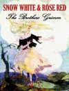 Snow White and Rose Red (Annotated) - The Brothers Grimm