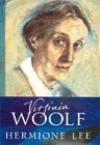 Virginia Woolf - Hermione Lee