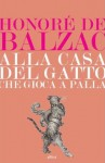 Alla casa del «Gatto che giocava a palla» - Honoré de Balzac, Riccardo Reim