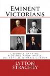 Eminent Victorians: Cardinal Manning, Florence Nightingale, Dr. Arnold, General Gordon - Lytton Strachey