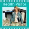 Health Visitor. Written by Deborah Chancellor - Chancellor, Deborah Chancellor