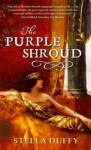 The Purple Shroud: A Novel of Empress Theodora - Stella Duffy