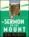 The Word on the Sermon on the Mount - Jim Burns