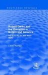 Robert Owen And The Owenites In Britain And America (Routledge Revivals): The Quest For The New Moral World - John Harrison