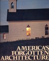 America's Forgotten Architecture - National Trust for Historic Preservation, Tony P. Wrenn, Elizabeth D. Mulloy
