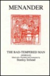Menander: The Bad Tempered Man - Menander, Stanley Ireland