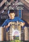 The Castle in the Attic - Elizabeth Winthrop, Trina Schart Hyman
