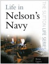 Life in Nelson's Navy - Brian Lavery