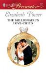The Millionaire's Love-Child - Elizabeth Power