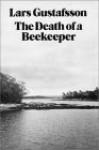 The Death of a Beekeeper - Lars Gustafsson, Janet K. Swaffer, Guntram H. Weber