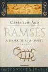 A Dama de Abu-Simbel (Ramsés, #4) - Christian Jacq, Maria D. Alexandre