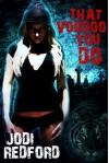 That Voodoo You Do - Jodi Redford