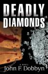 Deadly Diamonds: A Novel (Knight and Devlin Thriller) - John Dobbyn