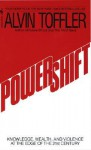 Powershift: Knowledge, Wealth, and Power at the Edge of the 21st Century - Alvin Toffler