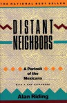 Distant Neighbors: A Portrait of the Mexicans (Vintage) - Alan Riding