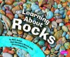 Learning about Rocks - Mari C. Schuh